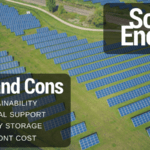 Solar Energy Pros and Cons – Sustainable yet high Upfront Costs