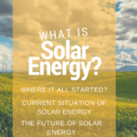 What is Solar Energy? – Where it all started?