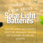 A few important things to know about Solar Light Batteries
