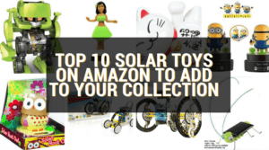 Top 10 Solar Toys on Amazon to Add to your Collection