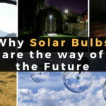 Why Solar bulbs are the way of the Future