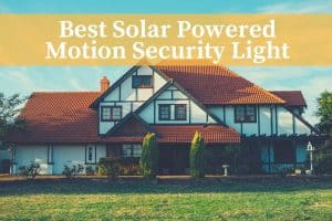 a home with the best solar powered motion security light installed